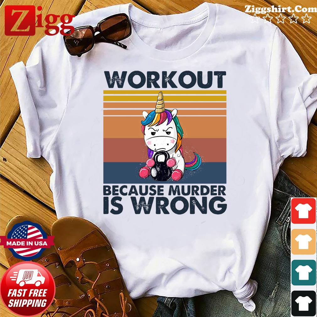 Official The Unicorn Workout Because Murder Is Wrong Vintage Shirt