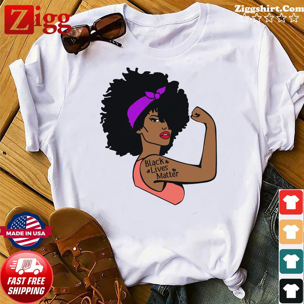 Strong Girl Black Lives Matter Shirt