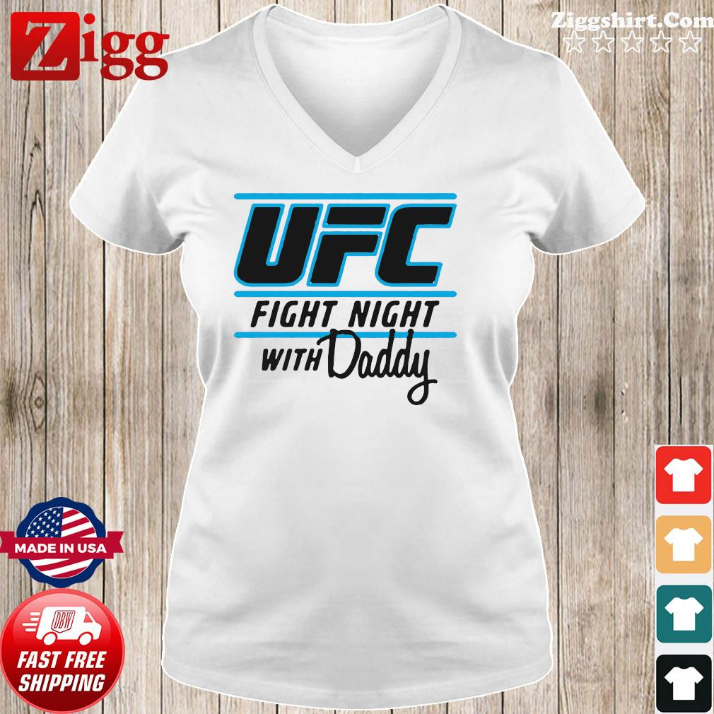 UFC Fight Night With My Daddy Shirt Ladies tee