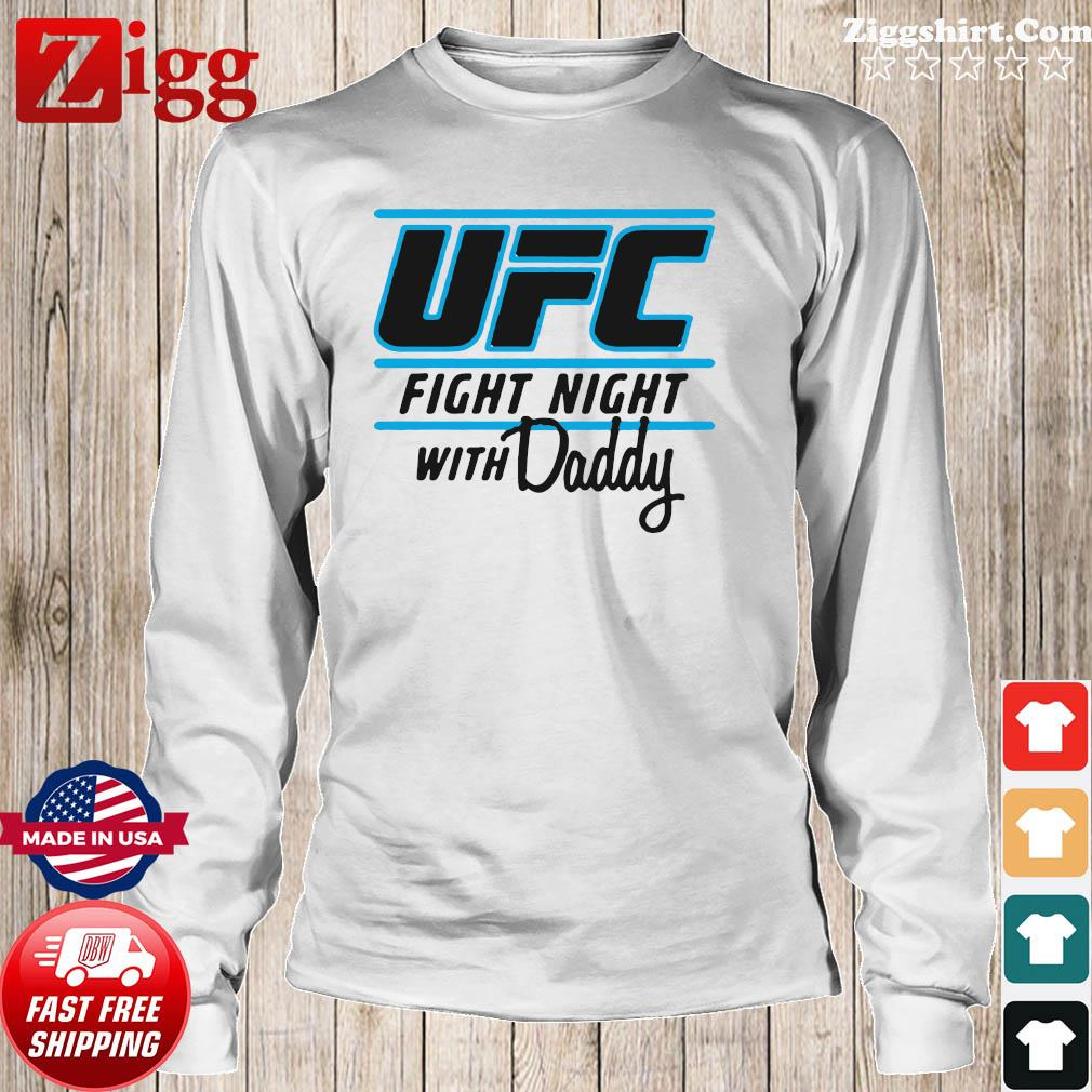 UFC Fight Night With My Daddy Shirt Long Sweater
