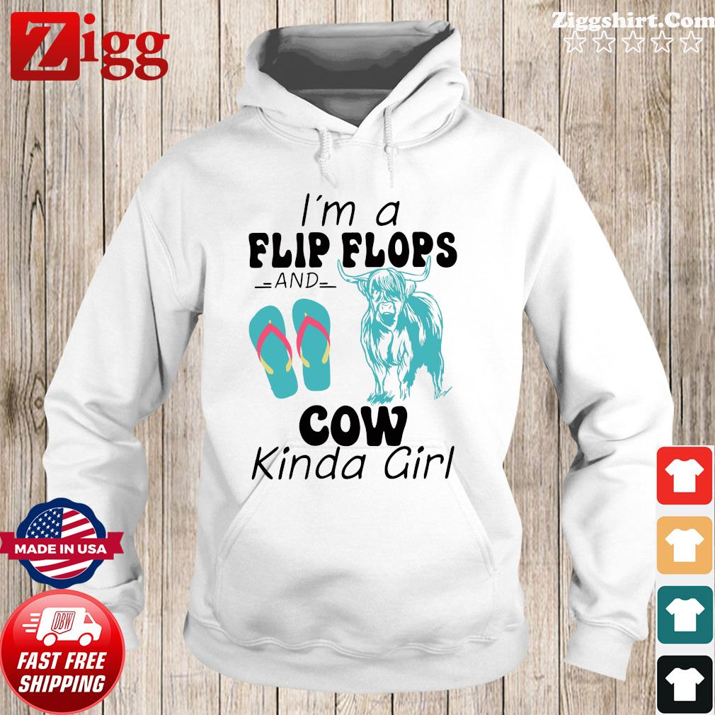 Official I'm A Flip Flops And Cow Kinda Girl Shirt Hoodie