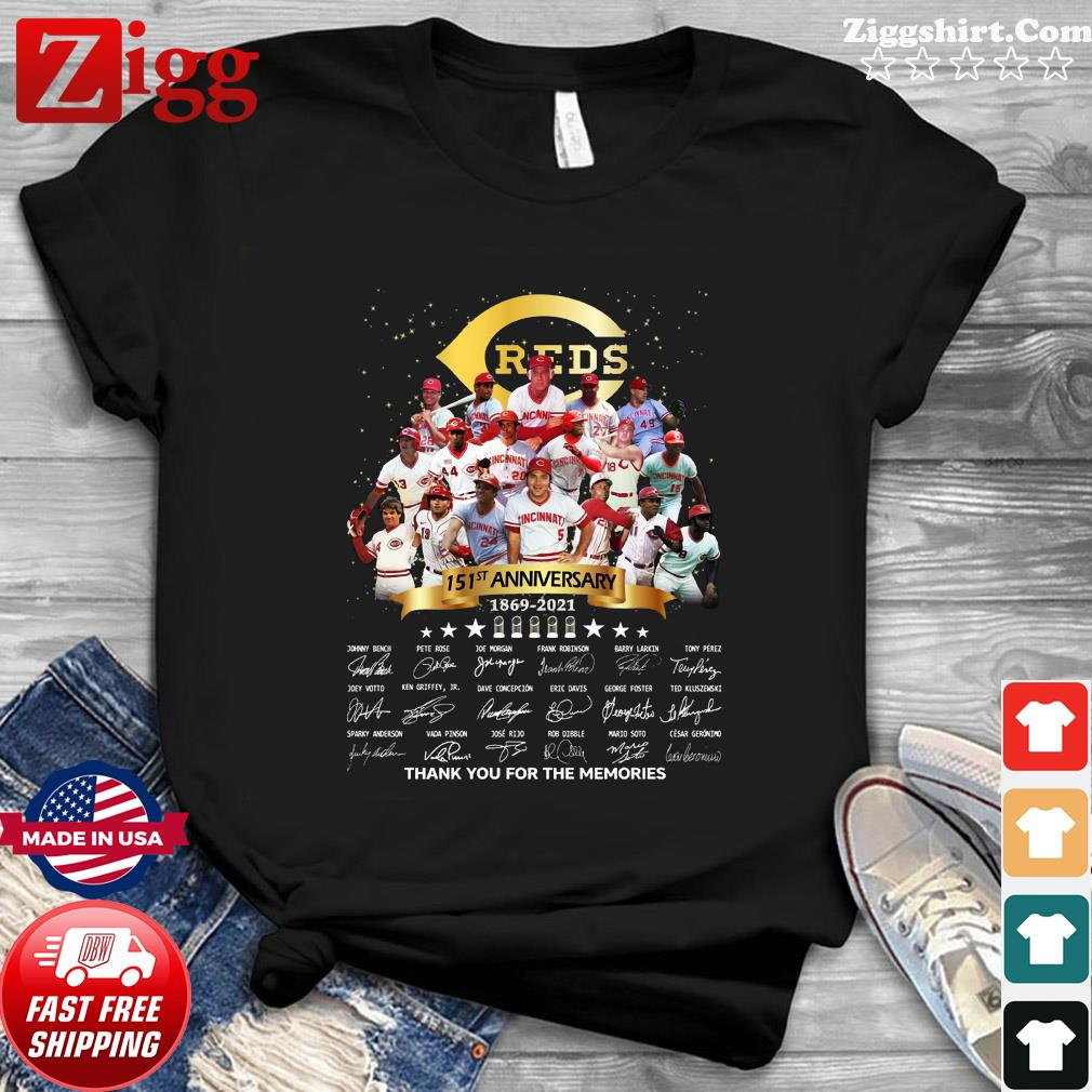 Cincinnati Reds 151st Anniversary 1869 2021 Thank You For The Memories Signatures Shirt