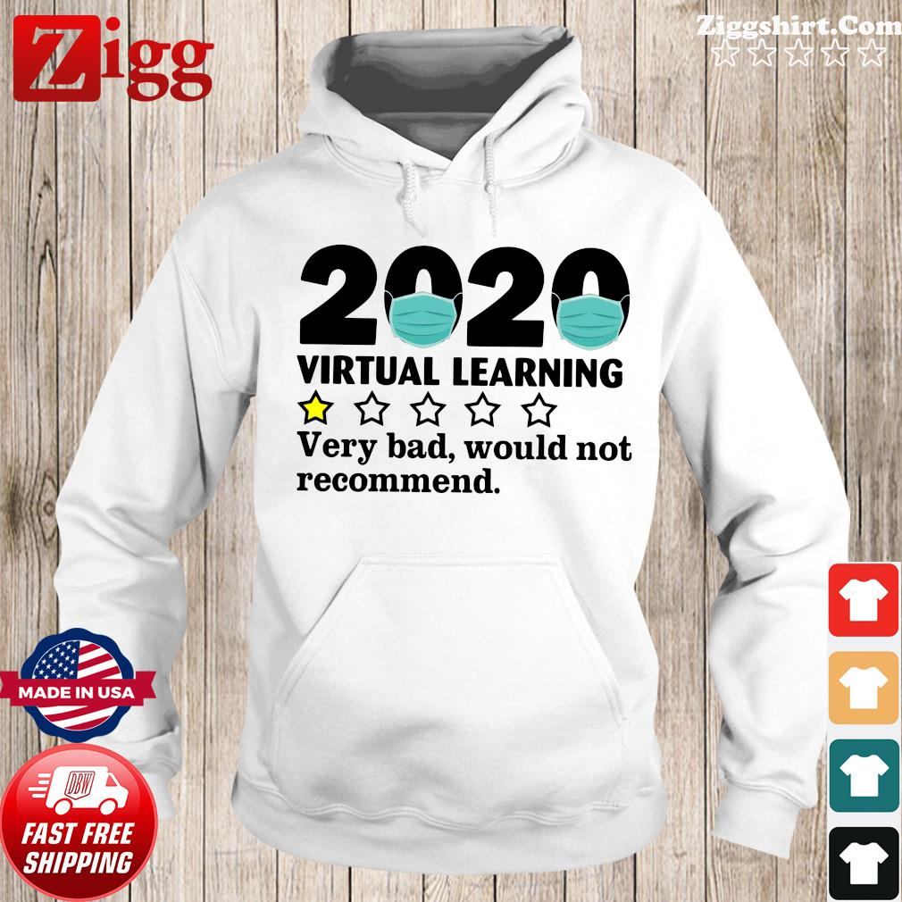 2020 Virtual Learning One Star Very Bad Would Not Recommend Shirt Hoodie