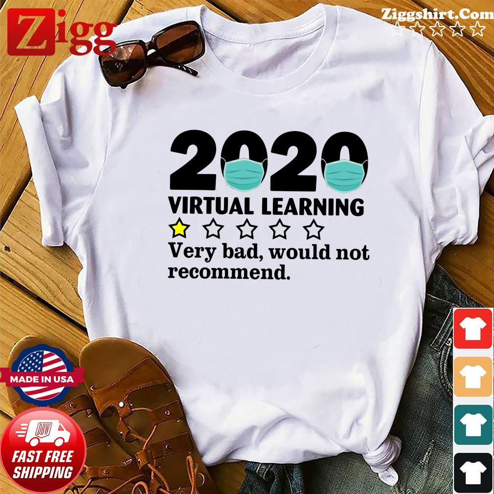2020 Virtual Learning One Star Very Bad Would Not Recommend Shirt