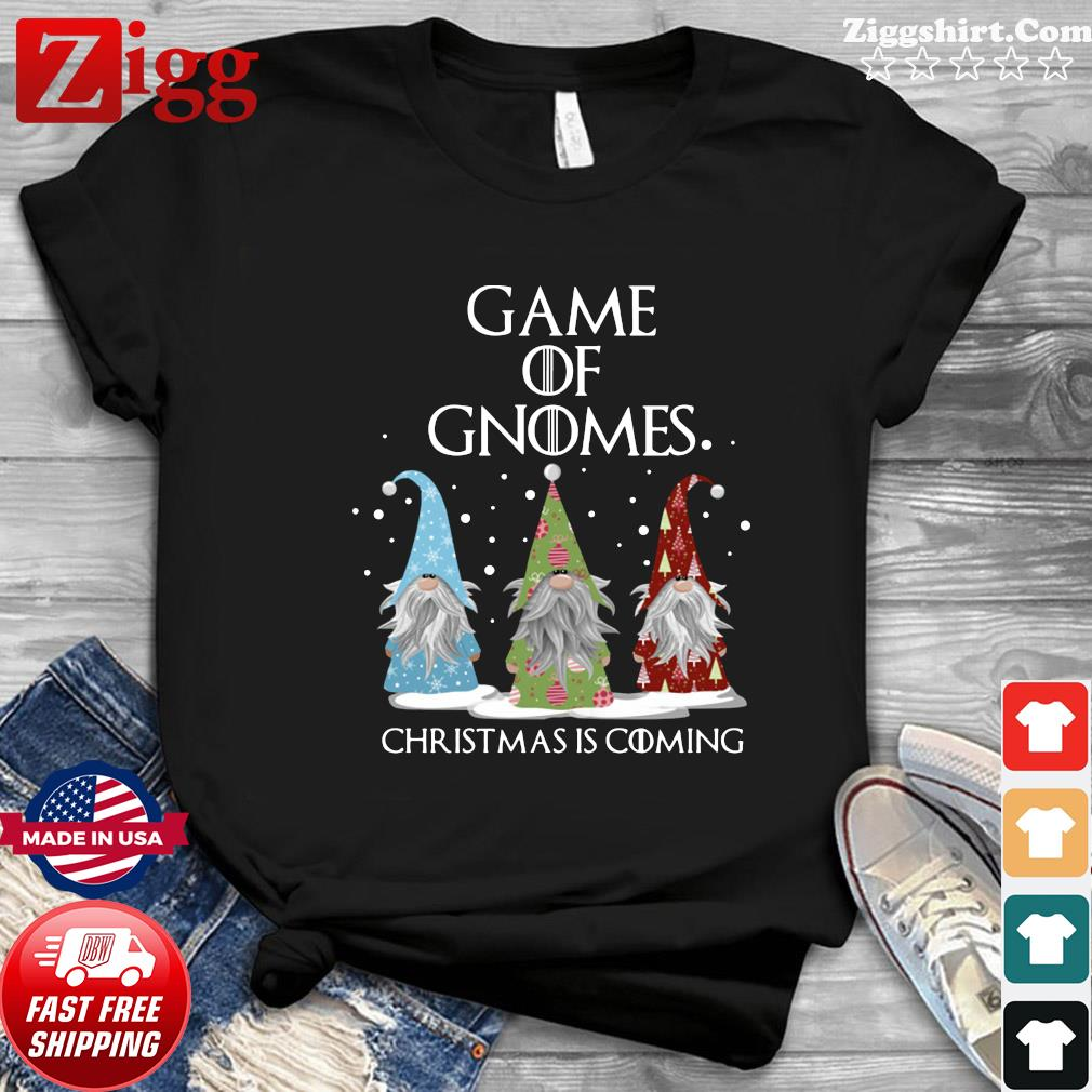 Game of Gnomes Christmas is coming shirt