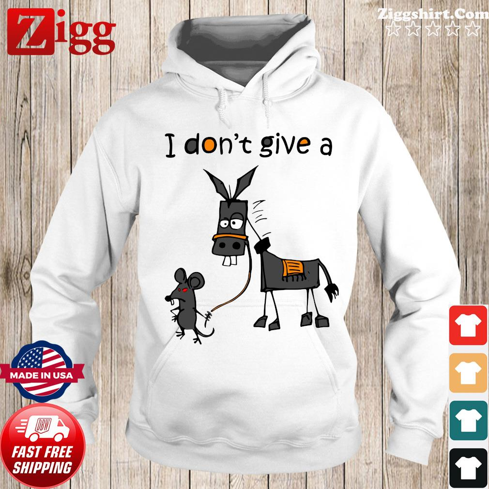 I don't give a mouse walking a donkey meaning s Hoodie