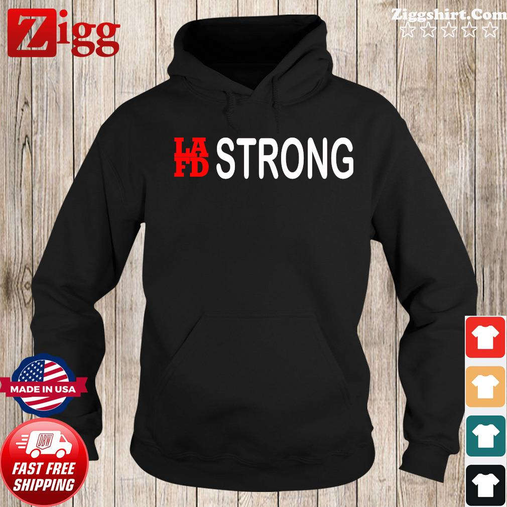 Lafb Strong Shirt Hoodie