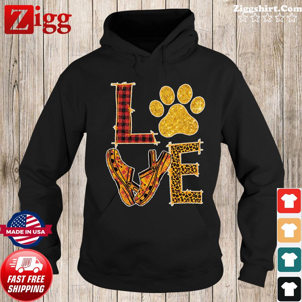 Love Paw Dog Crocs Shirt Hoodie