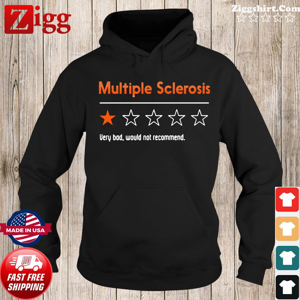 Multiple Sclerosis One Star Very Bad Would Not Recommend Shirt Hoodie