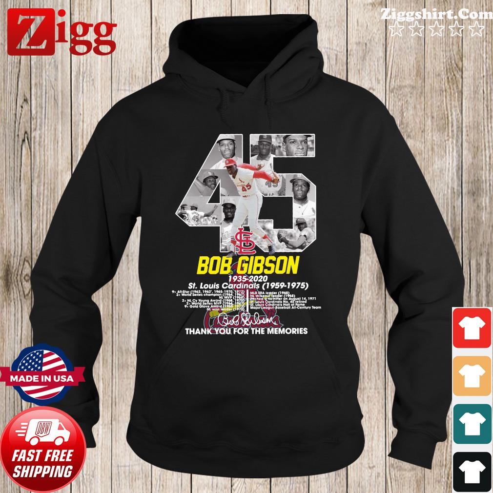 45 Bob Gibson 1935 2020 St. Louis Cardinals 1959 1975 Thank You For The Memories Signature Shirt Hoodie