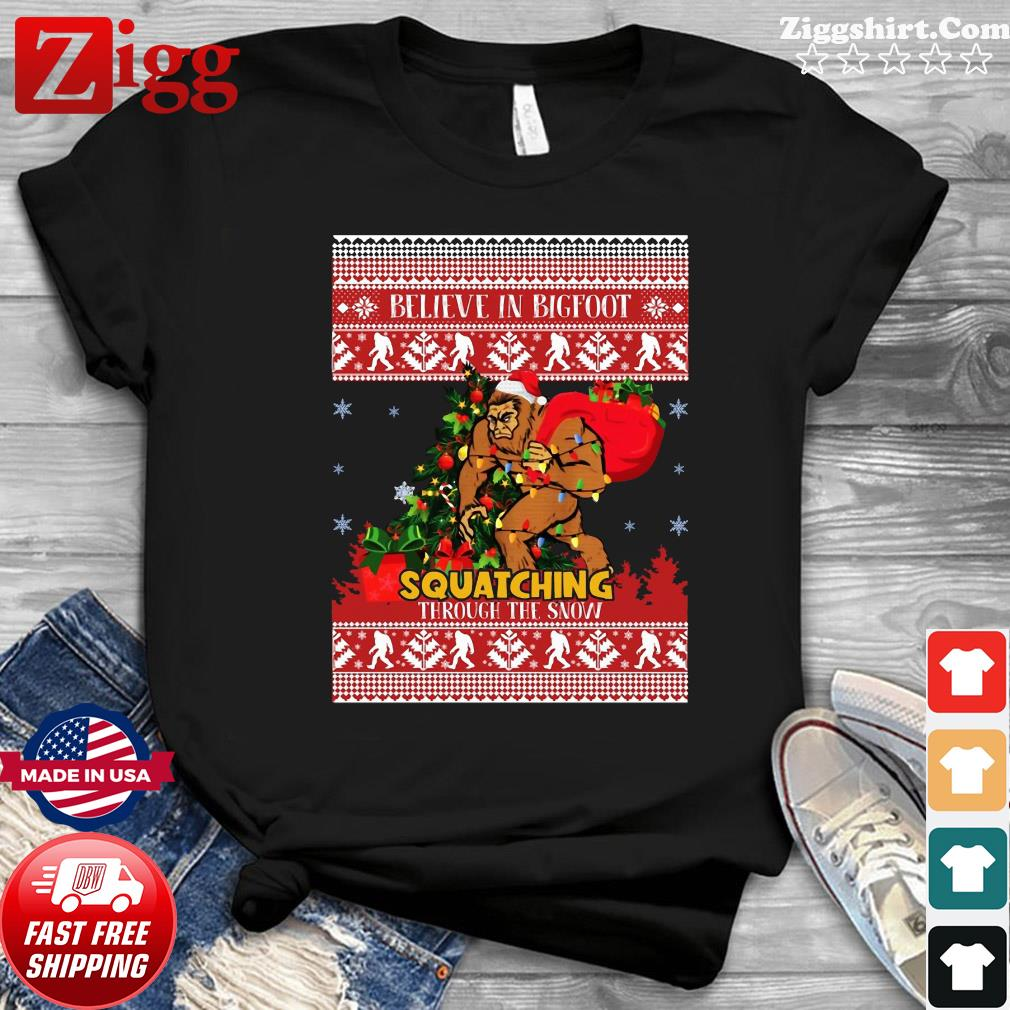 Believe In Bigfoot Squatching Through The Snow Christmas Shirt