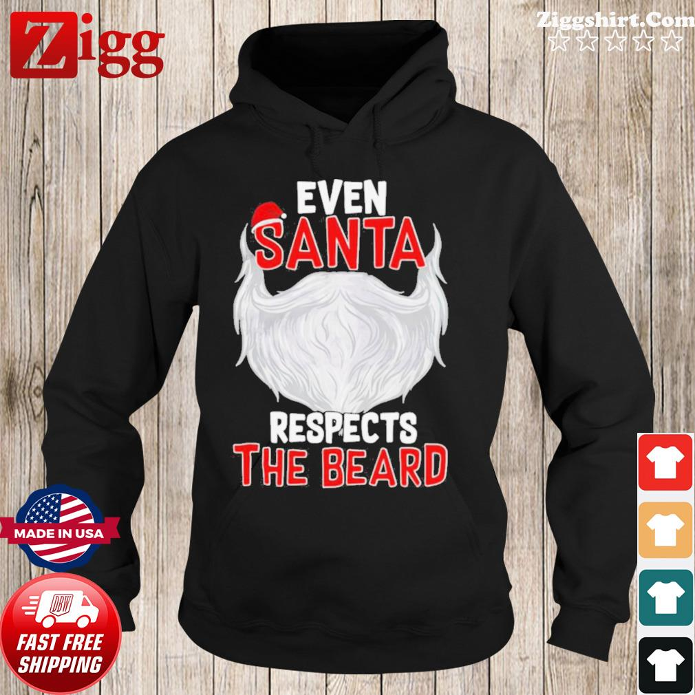 Even Santa Respects The Beard s Hoodie