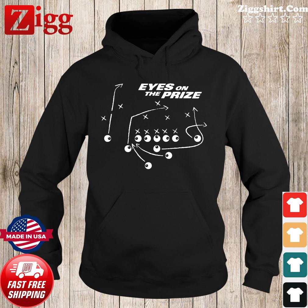 Eyes On The Prize Shirt Hoodie