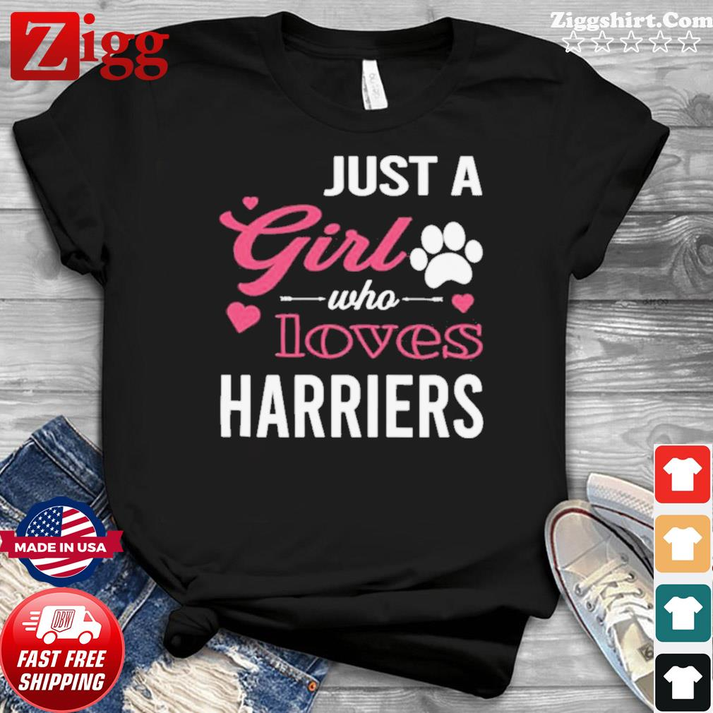Just A Girl Who Loves HARRIERS Dog Pet shirt