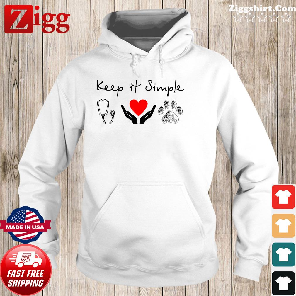 Keep It Simple Nurse Hands Holding And Dog Shirt Hoodie