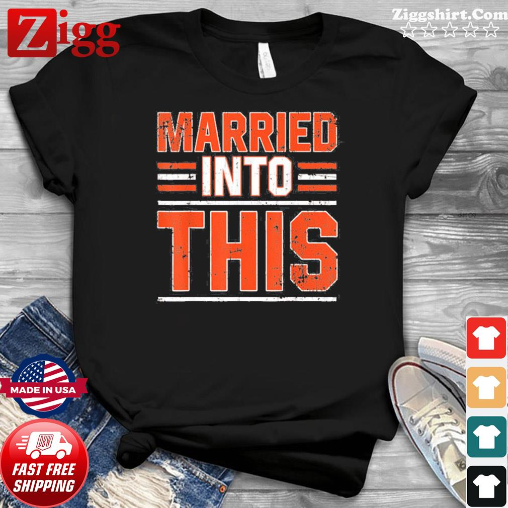 Married Into This Cleveland Shirt