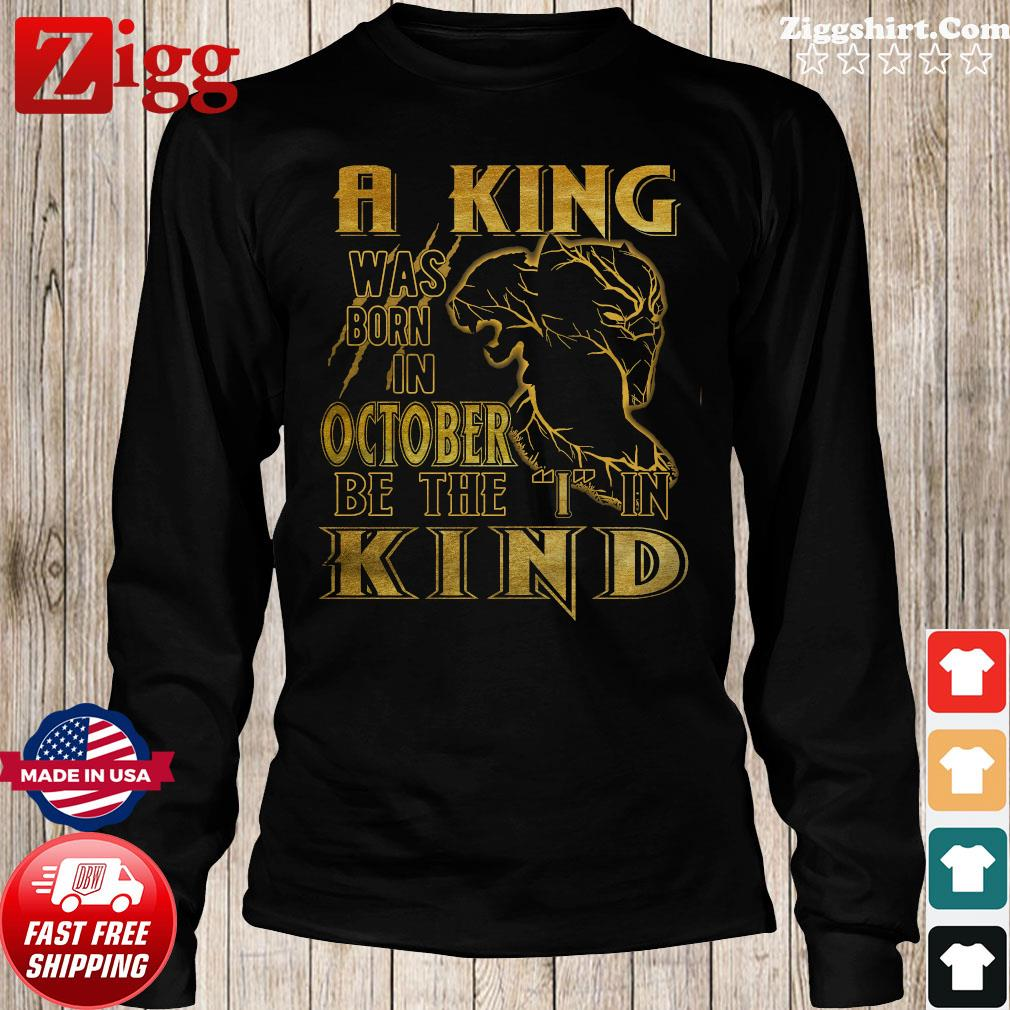 RIP Black Panther A King Was Born In October Be The I In Kind Shirt Long Sweater