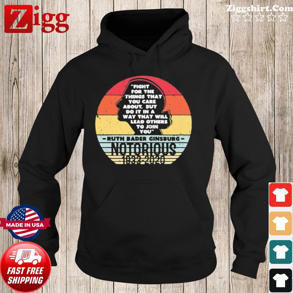 Vintage Notorious RBG 1933 2020 Fight For The Things You Care About s Hoodie