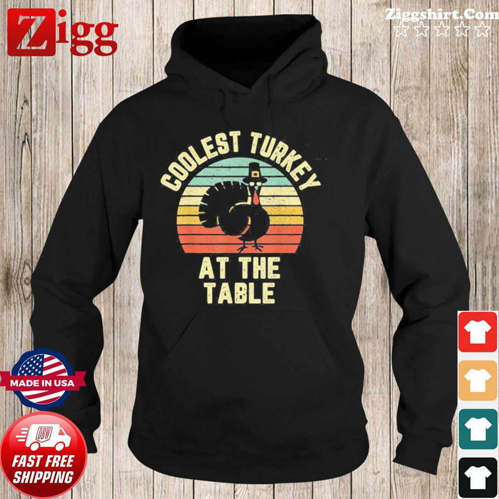 Vintage Thanksgiving Retro Coolest Turkey At The Table Shirt Hoodie