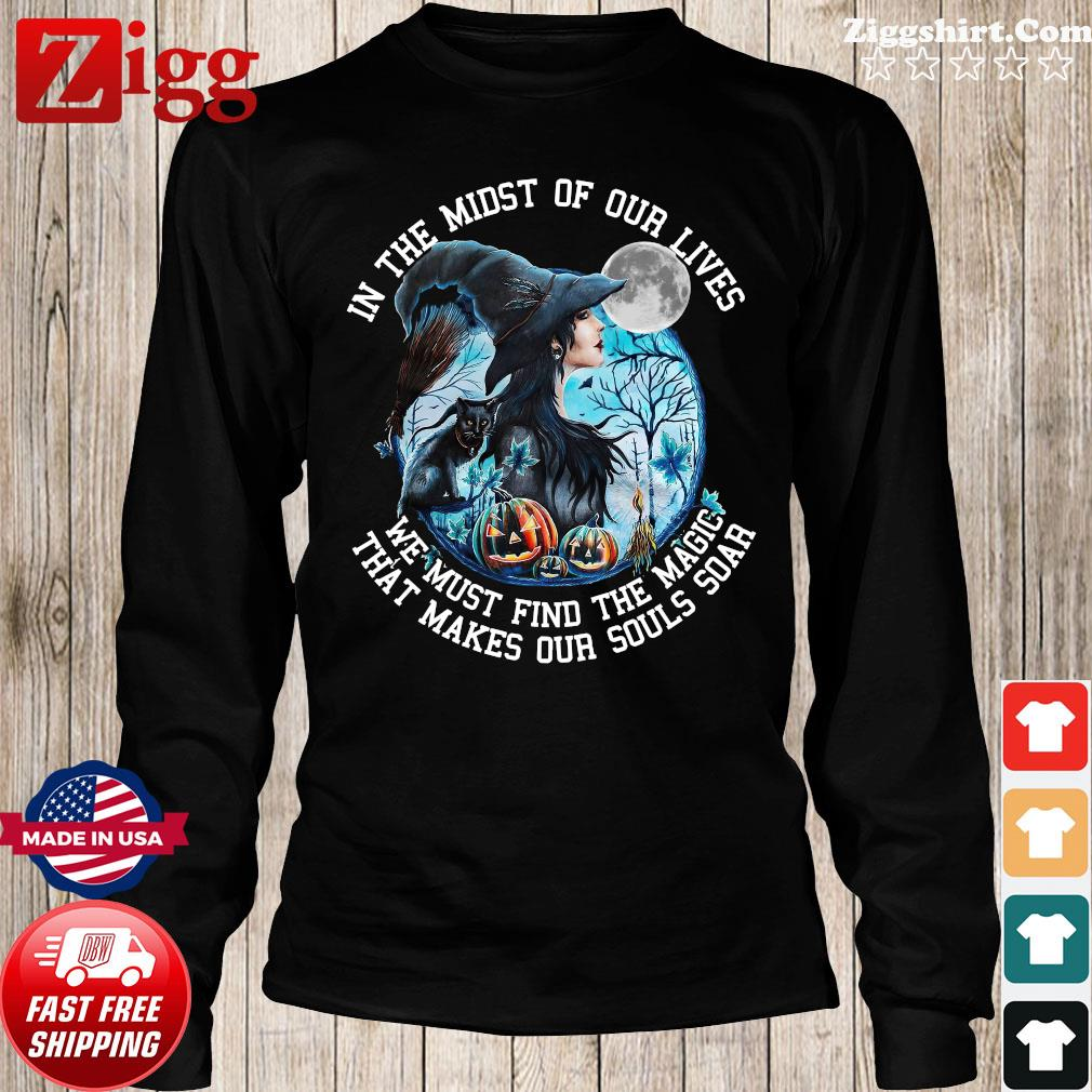 Witch And Black Cat In The Midst Of Our Lives We Must Find The Magic Halloween Shirt Long Sweater