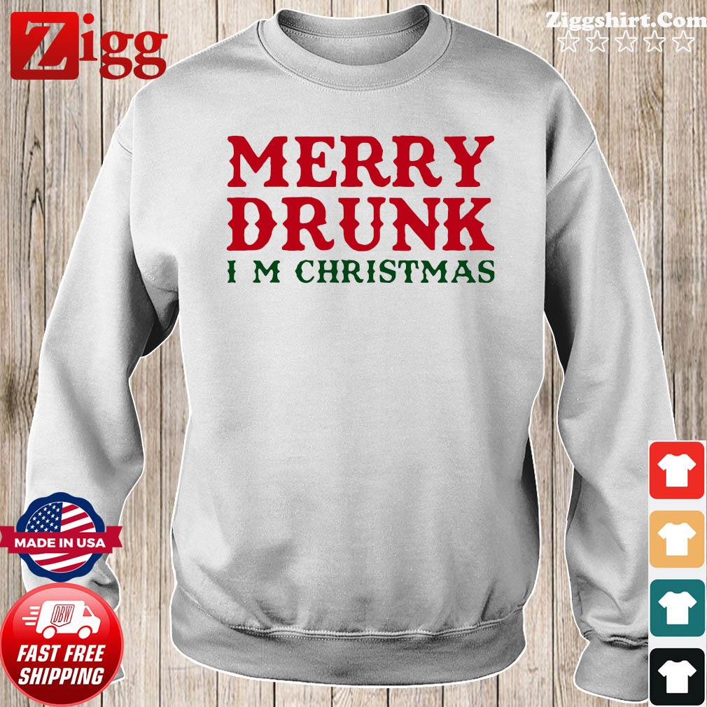 Merry Drunk I'm Christmas Sweatshirt