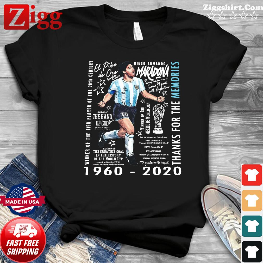 Winner Of The Fifa Player Of The 20th Century Diego Armando Maradona 1960 2020 Thank For The Memories Shirt